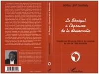 Abdou-Latif Coulibaly - LE SENEGAL A L'EPREUVE DE LA DEMOCRATIE. - Enquête sur 50 ans de lutte et de complots au sein de l'élite socialiste.