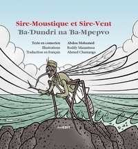 Abdou Mohamed et Roddy Manantsoa - Sire-Moustique et Sire-vent - Edition bilingue français-comorien.