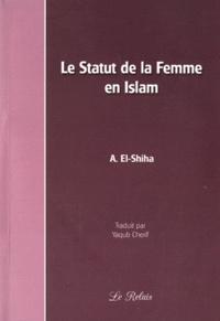 Abdou-Rahman El-Shiha - Le Statut de la Femme en Islam.