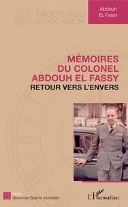 Abdouh El Fassy - Mémoires du colonel Abdouh El Fassy - Retour vers l'envers.
