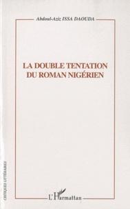 Abdoul-Aziz Issa Daouda - La double tentation du roman nigérien.