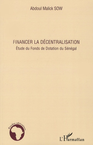 Abdoul Aziz Sow - Financer la décentralisation - Etude du Fonds de Dotation du Sénégal.