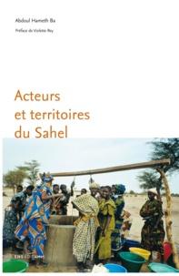 Abdoul Ba - Acteurs et territoires du Sahel.