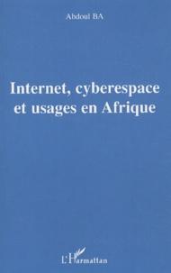 Abdoul Ba - Internet, cyberespace et usages en Afrique.