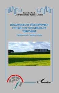 Abdoul Hameth Ba et Jérôme Lombard - Dynamiques de développement et enjeux de gouvernance territoriale - Espaces ruraux/espaces urbains.