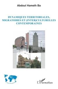 Abdoul Hameth Ba - Dynamiques territoriales, migratoires et (inter)culturelles contemporaines.