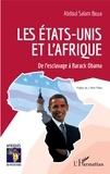 Abdoul Salam Bello - Les Etats-Unis et l'Afrique - De l'esclavage à Barack Obama.
