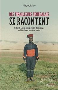 Abdoul Sow - Des tirailleurs sénégalais se racontent.