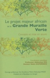 Abdoulaye Dia et Robin Duponnois - Le projet majeur africain de la Grande Muraille Verte - Concepts et mise en oeuvre.