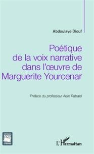 Checkpointfrance.fr Poétique de la voix narrative dans l'oeuvre de Marguerite Yourcenar Image