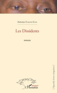 Abdoulaye Elimane Kane - Les dissidents.