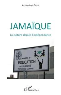 Abdoulaye Gaye - Jamaïque - La culture depuis l'indépendance.