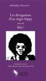 Abdoulaye Mamani - Les divagations d'un nègre hippy suivi de Shit !.