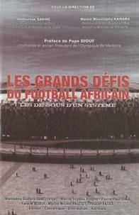 Abdoulaye Sakho et Moustapha Kamara - Les grands défis du football africain - Les dessous d'un système.
