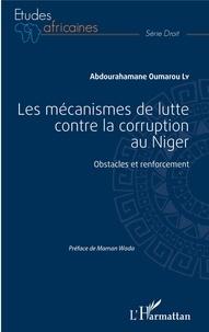 Abdourahamane Oumarou Ly - Les mécanismes de lutte contre la corruption au Niger - Obstacles et renforcement.