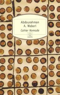 Abdourahman A. Waberi - Cahier nomade.