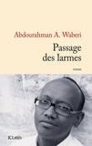 Abdourahman A. Waberi - Passage des larmes.