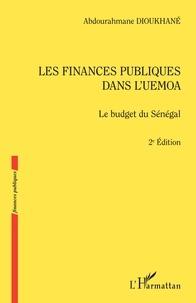 Abdourahmane Dioukhané - Les finances publiques dans l'UEMOA - Le budget du Sénégal.