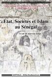 Abdourahmane Seck et Mayke Kaag - Etat, sociétés et islam au Sénégal - Un air de nouveau temps ?.