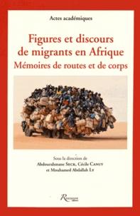 Abdourahmane Seck et Cécile Canut - Figures et discours de migrants en Afrique - Mémoires de routes et de corps.