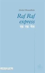 Abdul Bismillah - Raf Raf express - Edition bilingue français-hindi.