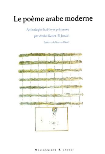 Abdul-Kader El Janabi et  Collectif - Le poème arabe moderne - Anthologie.