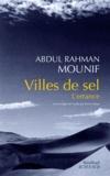 Abdul Rahman Mounif - Villes de sel - L'errance.