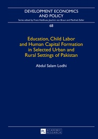 Abdul salam Lodhi - Education, Child Labor and Human Capital Formation in Selected Urban and Rural Settings of Pakistan.