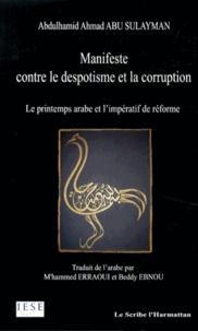 Abdulhamîd Abû Sulaymân - Manifeste contre le despotisme et la corruption - Le printemps arabe et l'impératif de réforme.