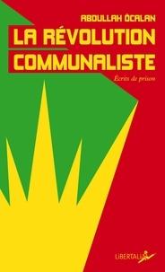 Téléchargez des ebooks gratuits pdf en espagnol La révolution communaliste  - Ecrits de prison