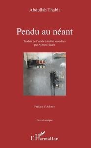 Abdullah Thabit - Pendu au néant.