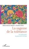 Abdurrahman Wahid et Daisaku Ikeda - La sagesse de la tolérance - Une philosophie de générosité et de paix.