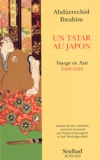 Abdurrechid Ibrahim - Un Tatar au Japon - Voyage en Asie (1908-1910).