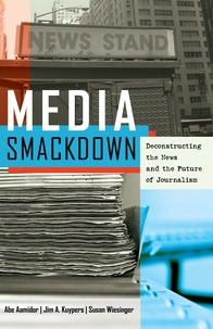 Abe Aamidor et Susan Wiesinger - Media Smackdown - Deconstructing the News and the Future of Journalism.