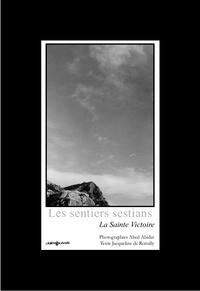 Abed Abidat - Les sentiers sestians - La Sainte Victoire.