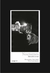 Abed Abidat - Nocturnes - Marseille, la nuit.