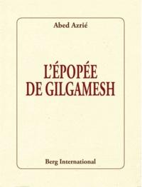 Abed Azrié - L'épopée de Gilgamesh.