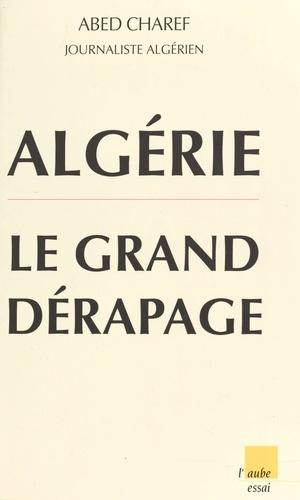 Algérie. Le grand dérapage