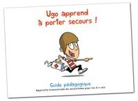 Abeilles - Ugo apprend à porter secours ! - Guide pédagogique. Approche transversale du secourisme pour les 8-11 ans.