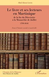 Deedr.fr Le livre et ses lecteurs en Martinique, de la fin du Directoire à la Monarchie de Juillet (1799-1848) - Essai d'histoire sociale et matérielle Image