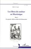 Abel Alexis Louis - Les libres de couleur en Martinique - Tome 3, De septembre 1802 aux débuts de la Restauration.