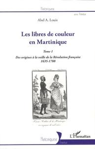 Histoiresdenlire.be Les libres de couleur en Martinique - Tome 1, Des origines à la veille de la Révolution française (1635-1788) Image