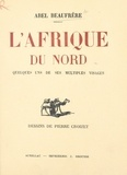 Abel Beaufrère et Pierre Croizet - L'Afrique du Nord - Quelques uns de ses multiples visages.