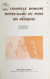 Abel Beaufrère - La chapelle romane de Notre-Dame-du-Pont et ses fresques - Leynhac, Cantal.