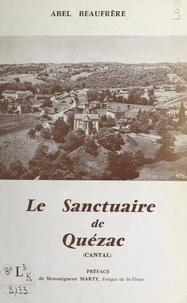 Abel Beaufrère et  Collectif - Le sanctuaire de Quézac (Cantal).