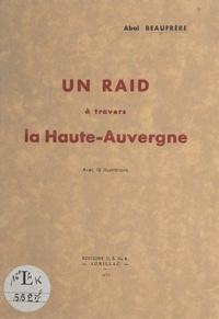 Abel Beaufrère et Marcel Capitaine - Un raid à travers la Haute-Auvergne.
