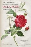 Abel Belmont - Dictionnaire artistique et historique de la rose.