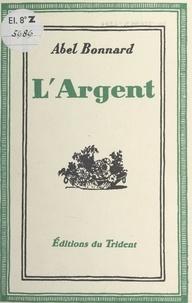 Abel Bonnard - L'argent.