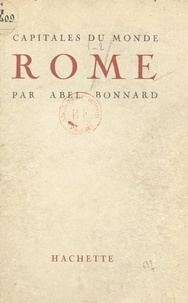 Abel Bonnard - Rome.