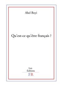 Abel Boyi - Qu'est-ce-qu'être français ?.